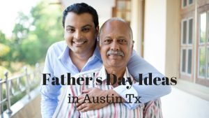 Father's Day Guide in Austin